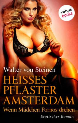 Heißes Pflaster Amsterdam - Wenn Mädchen Pornos drehen