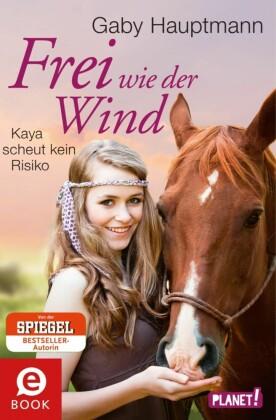 Frei wie der Wind, Band 3: Frei wie der Wind - Band 3: Kaya scheut kein Risiko