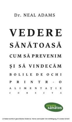 Vedere sanatoasa. Cum sa prevenim i sa vindecam bolile de ochi printr-o alimenta ie corecta
