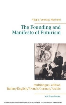 The Founding and Manifesto of Futurism (multilingual edition)