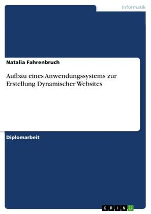 Aufbau eines Anwendungssystems zur Erstellung Dynamischer Websites