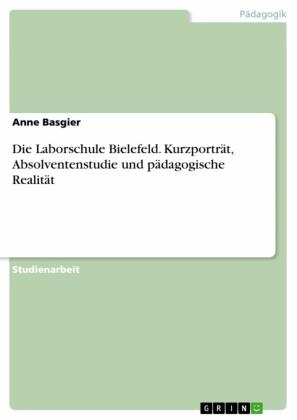 Die Laborschule Bielefeld. Kurzporträt, Absolventenstudie und pädagogische Realität