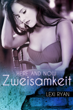 Here and Now: Zweisamkeit