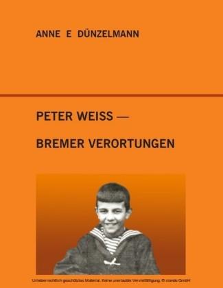 Peter Weiss - Bremer Verortungen