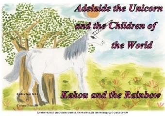 Adelaide the Unicorn and the Children of the World - Kakou and the Rainbow