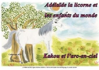 Adélaïde la licorne et les enfants du monde - Kakou et l'arc en ciel
