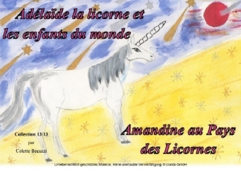 Adélaïde la licorne et les enfants du monde - Amandine au Pays des Licornes
