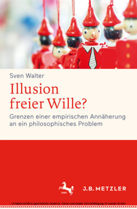 Illusion freier Wille?