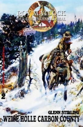 Roy Matlock - der Eisenbahnmarshal, Weiße Hölle Carbon County