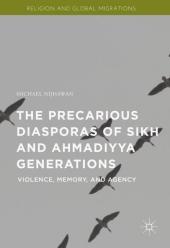 The Precarious Diasporas of Sikh and Ahmadiyya Generations