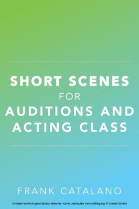 Short Scenes for Auditions and Acting Class