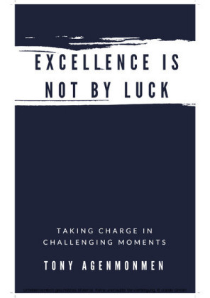 EXCELLENCE IS NOT BY LUCK