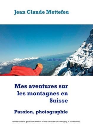 Mes aventures sur les montagnes en Suisse