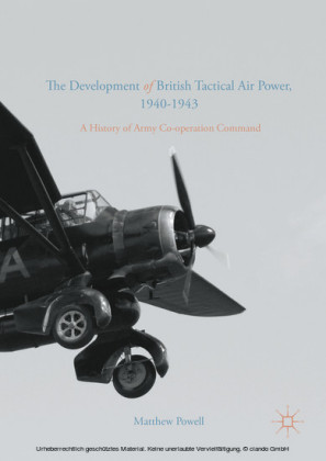 The Development of British Tactical Air Power, 1940-1943