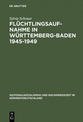 Flüchtlingsaufnahme in Württemberg-Baden 1945-1949