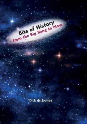 Bits of History - from the Big Bang to Now