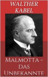 Malmotta - das Unbekannte