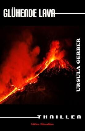 Glühende Lava: Thriller