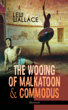 THE WOOING OF MALKATOON & COMMODUS (Illustrated)