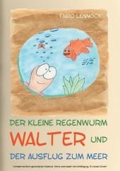 Der kleine Regenwurm Walter und ... Der Ausflug zum Meer
