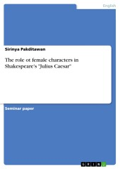 The role ot female characters in Shakespeare's 'Julius Caesar'