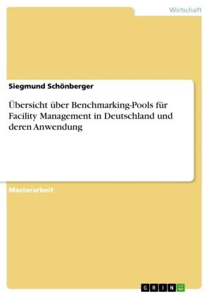 Übersicht über Benchmarking-Pools für Facility Management in Deutschland und deren Anwendung