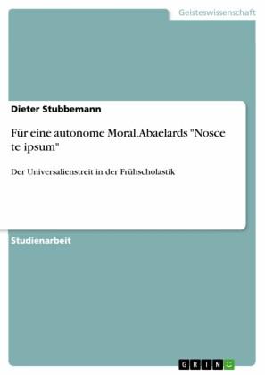 Für eine autonome Moral. Abaelards 'Nosce te ipsum'