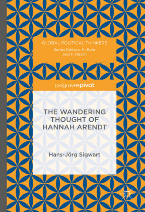 The Wandering Thought of Hannah Arendt