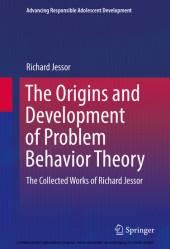 The Origins and Development of Problem Behavior Theory