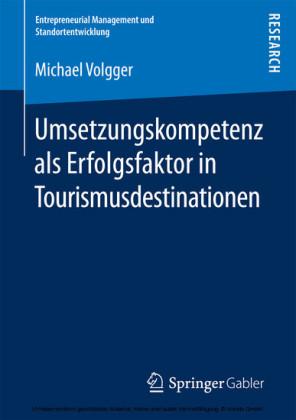 Umsetzungskompetenz als Erfolgsfaktor in Tourismusdestinationen