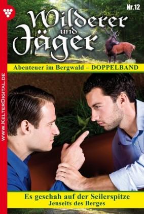 Wilderer und Jäger 12 - Heimatroman