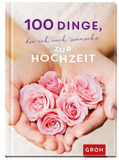 100 Dinge, die ich euch wünsche zur Hochzeit Cover