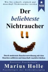 Der beliebteste Nichtraucher: Die enthüllende Geschichte über das mächtigste Geheimnis des Aufhörens Cover