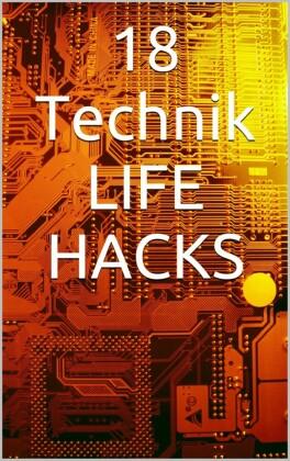 18 Life Hacks die dich begeistern