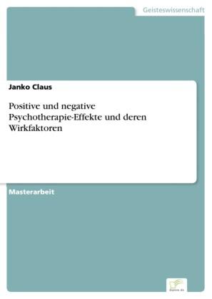 Positive und negative Psychotherapie-Effekte und deren Wirkfaktoren