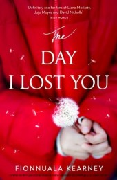 Day I Lost You: A heartfelt, emotion-packed, twist-filled read