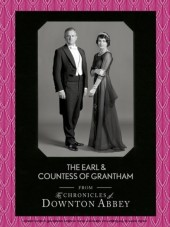 Earl and Countess of Grantham (Downton Abbey Shorts, Book 3)