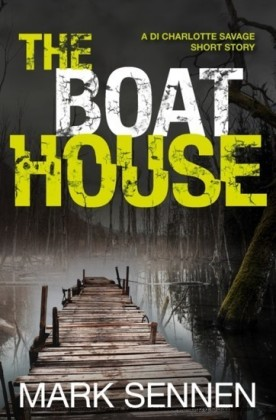 Boat House (A DI Charlotte Savage Short Story)