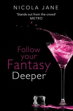 Follow Your Fantasy: Deeper