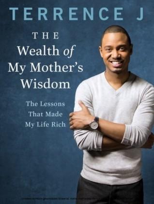 Wealth of My Mother's Wisdom