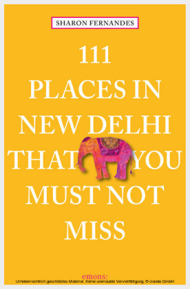 111 Places in New Delhi that you must not miss