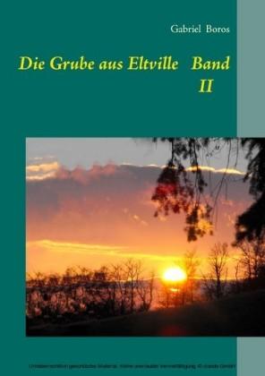 Die Grube aus Eltville Band II