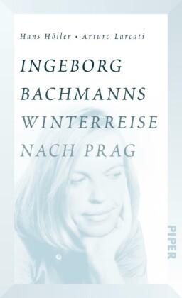 Ingeborg Bachmanns Winterreise nach Prag