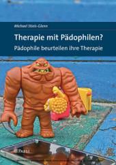 Therapie mit Pädophilen? Pädophile beurteilen ihre Therapie