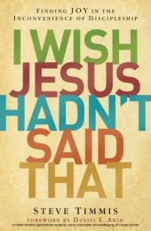 I Wish Jesus Hadn't Said That