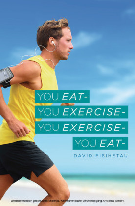 You Eat- You Exercise- You Exercise- You Eat