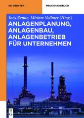 Anlagenplanung, Anlagenbau, Anlagenbetrieb für Unternehmen