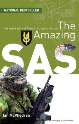 Amazing SAS: The Inside Story Of Australia's Special Forces