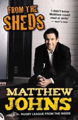 From The Sheds: Tales Of A Rugby League Life and Other Tales from a Rugb y League Life
