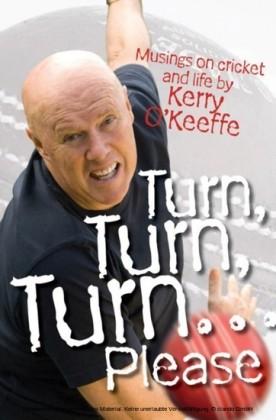 Turn, Turn, Turn...Please! Musings on Cricket and Life